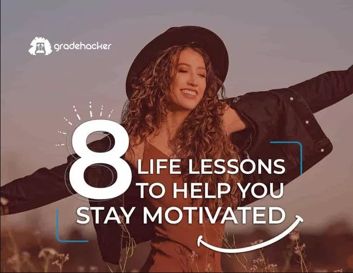 8 Life Lessons To Help You Stay Motivated