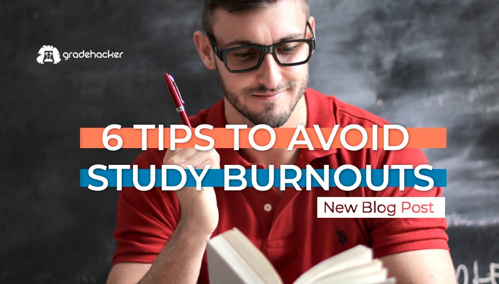 Study Burnouts: 6 Tips to Avoid Them