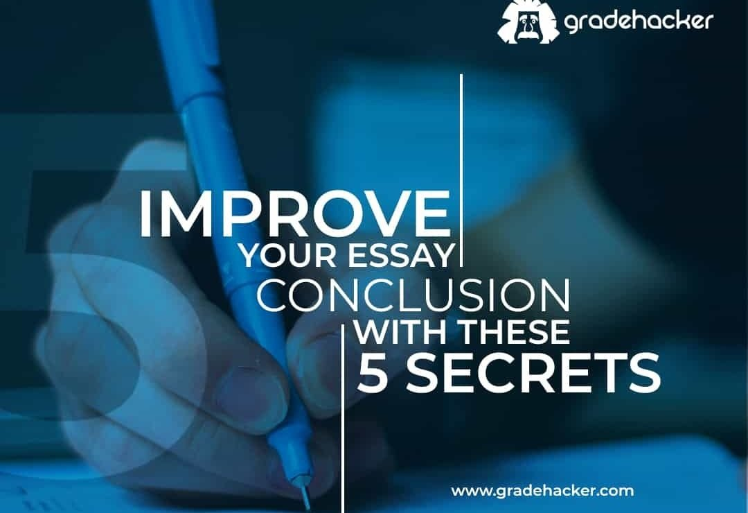 Improve Your Essay Conclusion with These 5 Secrets
