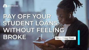 Pay Off Your Students Loans Without Feeling Broke