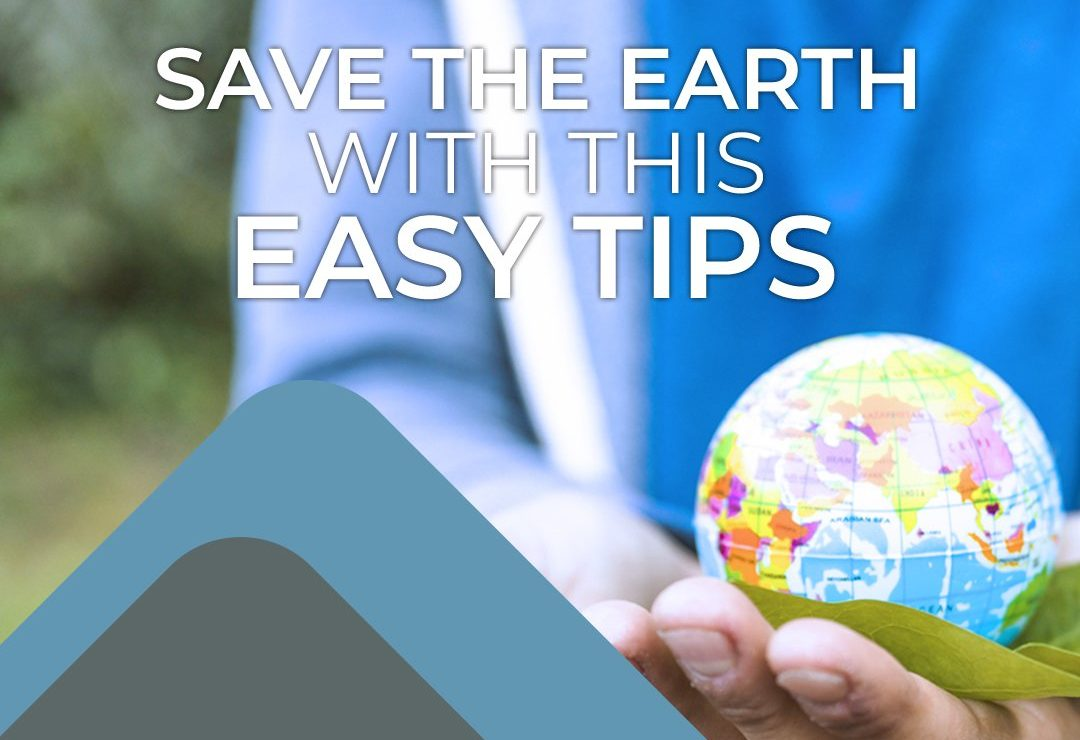 Save the Earth with These Easy Tips