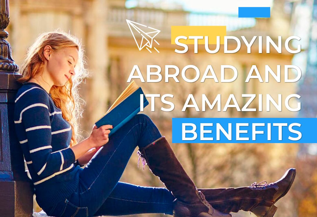 Studying Abroad and Its Amazing Benefits