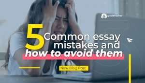 5 Common Essay Mistakes and How to Avoid Them