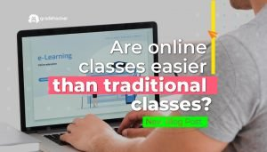 Are Online Classes Easier than In-Person Classes