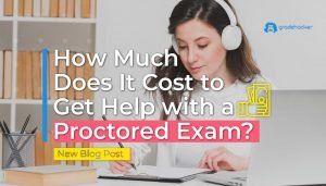 How Much Does it Cost to Get Help with a Proctored Exam