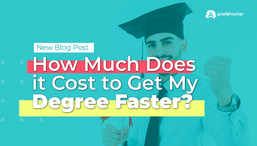How Much Does it Cost to Get My Degree Faster? | Self-Invest