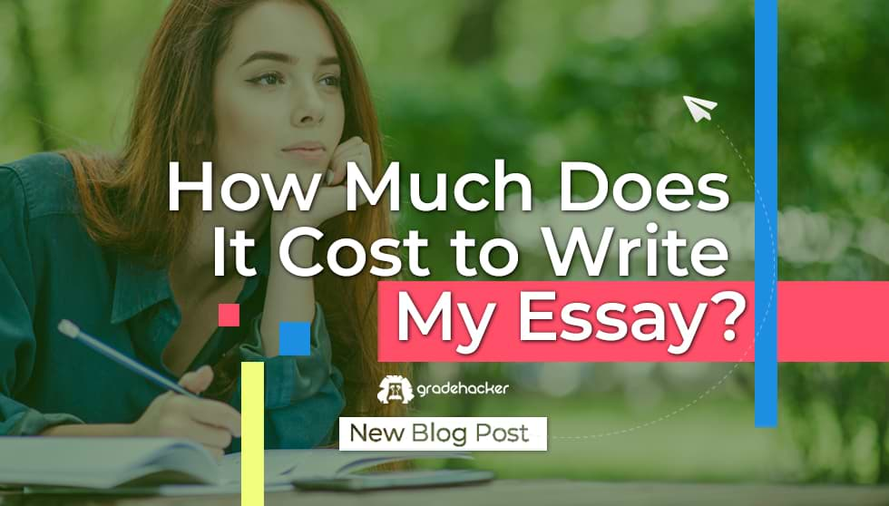 How Much Does it Cost to Write My Essay?