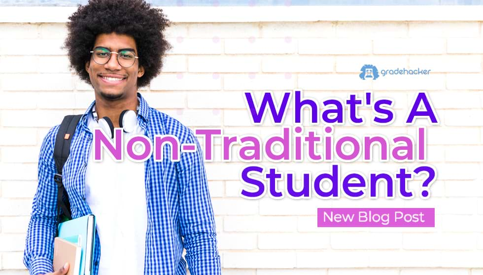 What Is a Non-Traditional College Student?