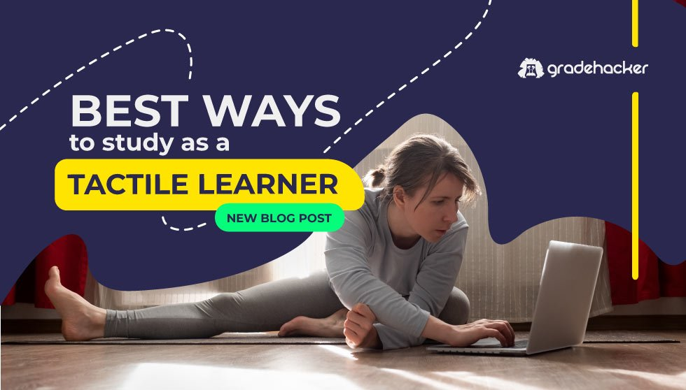 Best Ways to Study as a Tactile Learner
