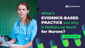 What's Evidence-Based Practice and Why It Matters So Much for Nurses