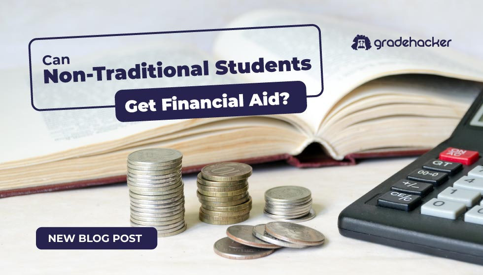 Can Non-Traditional Students Get Financial Aid?