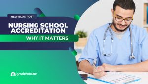 Nursing School Accreditation Why it Matters