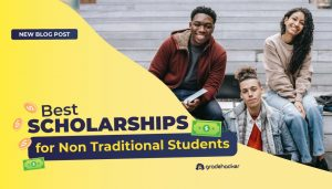 Best Scholarships for Non Traditional Students