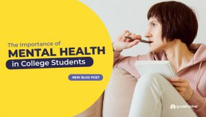 The Importance of Mental Health in College Students