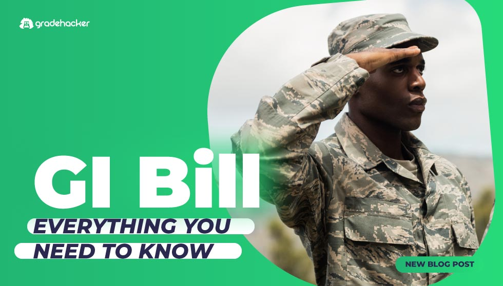 The GI Bill: Everything You Need to Know