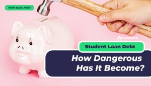 Student Loan Debt - How dangerous have they become